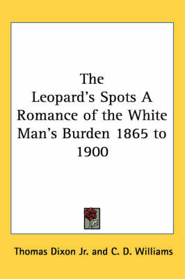 The Leopard's Spots A Romance of the White Man's Burden 1865 to 1900 by Thomas Dixon Jr. image