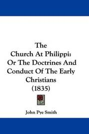 The Church At Philippi: Or The Doctrines And Conduct Of The Early Christians (1835) image