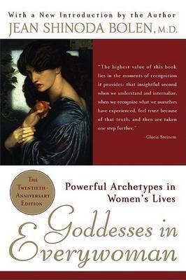 Goddesses in Everywoman: Powerful Archetypes in Women's Lives by Jean Shinoda Bolen, M.D. image