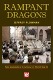 Rampant Dragons: New Zealanders in Armour in World War II by Jeffrey Plowman