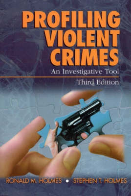Profiling Violent Crimes: An Investigative Tool by Ronald M. Holmes