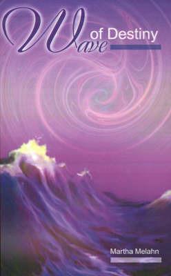 Wave of Destiny by Martha Melahn