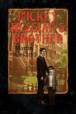 Mickey Russian's Brother by Martin Starkand