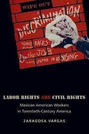 Labor Rights Are Civil Rights by Zaragosa Vargas