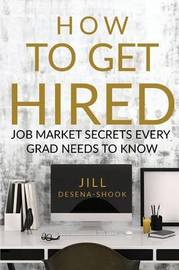 How to Get Hired by Jill DeSena-Shook image