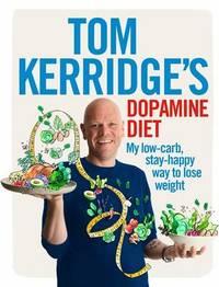 Tom Kerridge's Dopamine Diet by Tom Kerridge