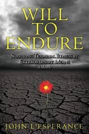 Will to Endure by John Lesperance