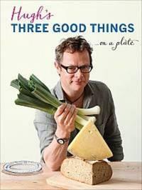 Hugh's Three Good Things by Hugh Fearnley-Whittingstall
