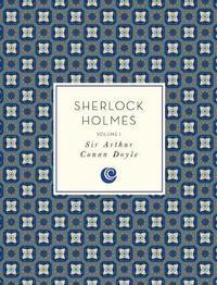 Sherlock Holmes: Volume 1 by Arthur Conan Doyle