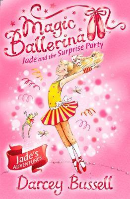 Jade and the Surprise Party (Magic Ballerina) by Darcey Bussell image