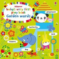 Baby's Very First Play book Garden Words by Fiona Watt