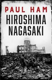 Hiroshima Nagasaki by Paul Ham image