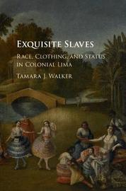 Exquisite Slaves by Tamara J. Walker