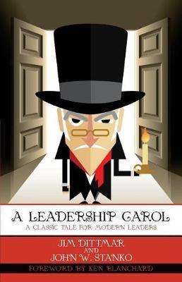A Leadership Carol by Jim Dittmar