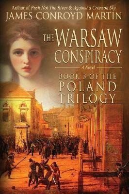 The Warsaw Conspiracy (the Poland Trilogy Book 3) by James Conroyd. Martin image