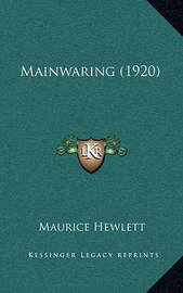 Mainwaring (1920) by Maurice Hewlett