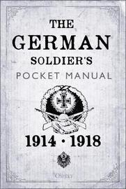 The German Soldier's Pocket Manual by Stephen Bull