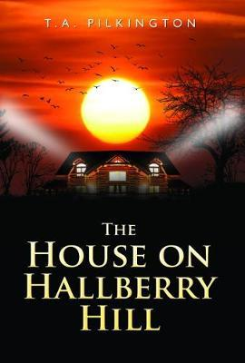 The House On Hallberry Hill by T. A. Pilkington image