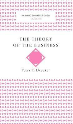 The Theory of the Business (Harvard Business Review Classics) image