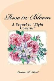 Rose in Bloom (Illustrated Edition) by Louisa M. Alcott
