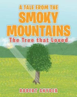 A Tale From The Smoky Mountains by Robert Snyder