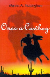Once a Cowboy by Marvin A. Nottingham image