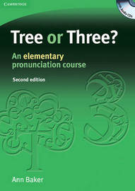 Tree or Three? Student's Book and Audio CD: An Elementary Pronunciation Course by Ann Baker