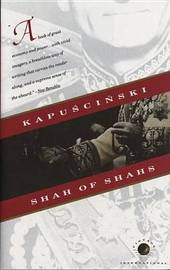 Shah of Shahs by Ryszard Kapuscinski