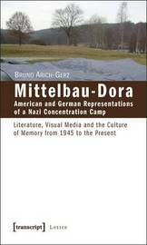 Mittelbau-Dora: American and German Representations of a Nazi Concentration Camp by Bruno Arich-Gerz image