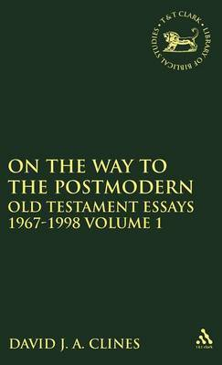 On the Way to the Postmodern: v. 1 by David J.A. Clines
