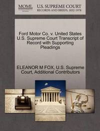 Ford Motor Co. V. United States U.S. Supreme Court Transcript of Record with Supporting Pleadings by Additional Contributors