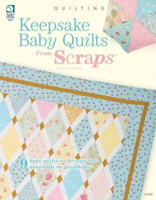 Keepsake Baby Quilts from Scraps by Julie Higgins image