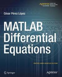 MATLAB Differential Equations by Cesar Lopez