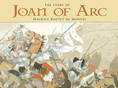 The Story of Joan of Arc by Maurice Boutet de Monvel