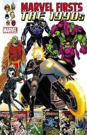 Marvel Firsts: The 1990s Vol. 1 by Fabian Nicieza