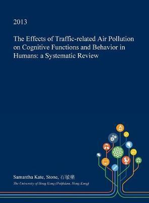 The Effects of Traffic-Related Air Pollution on Cognitive Functions and Behavior in Humans by Samantha Kate Stone image