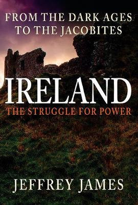 Ireland: The Struggle for Power by Jeffrey James image