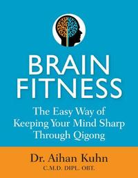 Brain Fitness by Aihan Kuhn