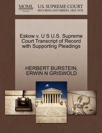 Eskow V. U S U.S. Supreme Court Transcript of Record with Supporting Pleadings by Herbert Burstein
