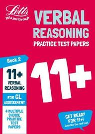11+ Verbal Reasoning Practice Test Papers - Multiple-Choice: for the GL Assessment Tests by Letts 11+