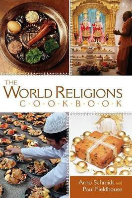 The World Religions Cookbook by Arno Schmidt