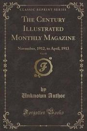 The Century Illustrated Monthly Magazine, Vol. 85 by Unknown Author image