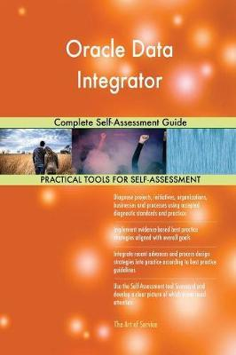 Oracle Data Integrator Complete Self-Assessment Guide by Gerardus Blokdyk