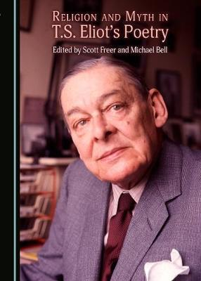Religion and Myth in T.S. Eliot's Poetry