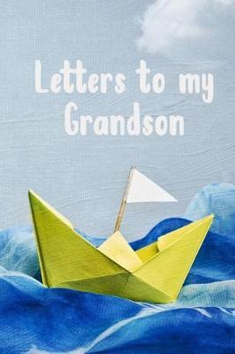 Letters To My Grandson by Sassy Grandma Journals