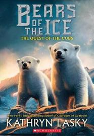 The Quest of the Cubs (Bears of the Ice #1) by Kathryn Lasky image