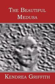 The Beautiful Medusa by Kendrea Griffith image