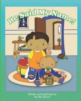 He Said My Name! by Ava Blu Wilson
