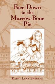 Face Down in the Marrow-Bone Pie: An Elizabethan Mystery by Kathy Lynn Emerson image