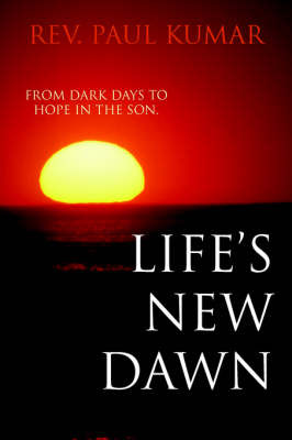 Life's New Dawn by Rev Paul Kumar image